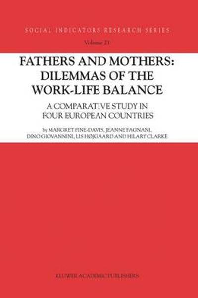 Fathers and Mothers: Dilemmas of the Work-Life Balance - Margret Fine-Davis
