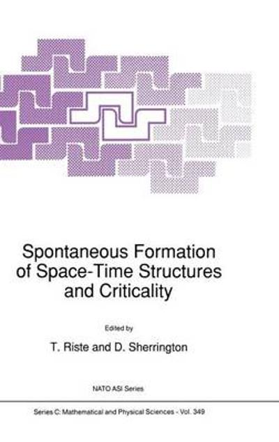 Spontaneous Formation of Space-Time Structures and Criticality - T. Riste