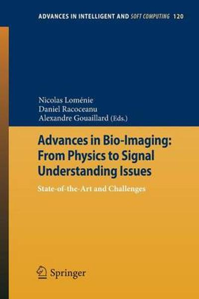 Advances in Bio-Imaging: From Physics to Signal Understanding Issues - Nicolas Lomenie