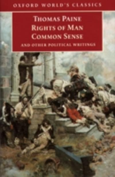 Rights of Man, Common Sense, and Other Political Writings - Thomas Paine
