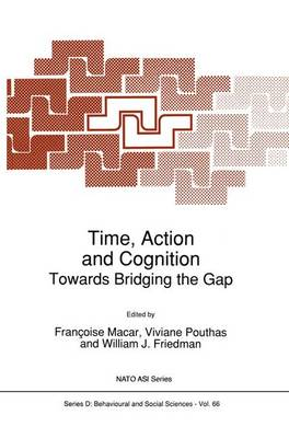 Time, Action and Cognition - Francoise Macar