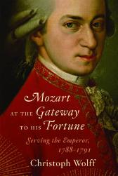 Mozart at the Gateway to His Fortune - Christoph Wolff