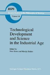 Technological Development and Science in the Industrial Age - Peter Kroes Martijn Bakker