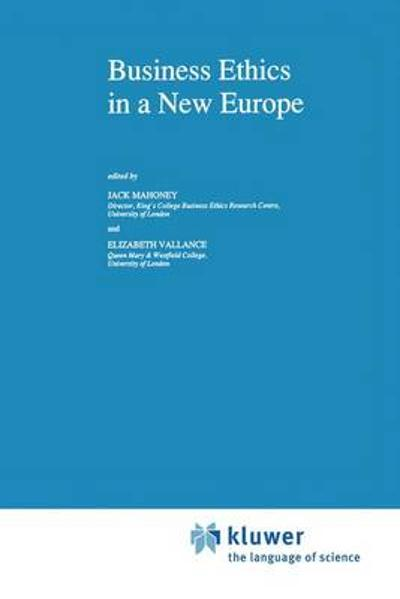 Business Ethics in a New Europe - Jack Mahoney
