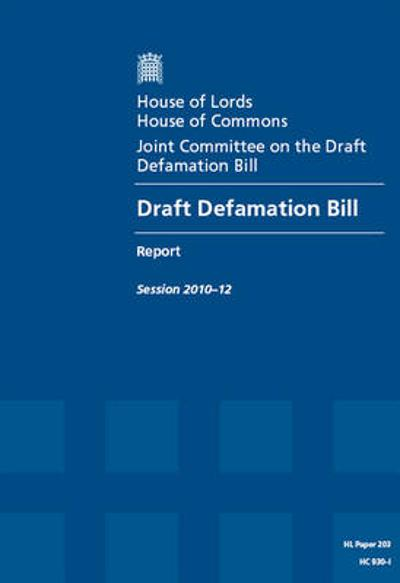 Draft Defamation Bill - Great Britain: Parliament: Joint Committee on the Draft Defamation Bill