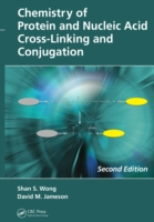 Chemistry of Protein and Nucleic Acid Cross-Linking and Conjugation, Second Edition - Shan S. Wong