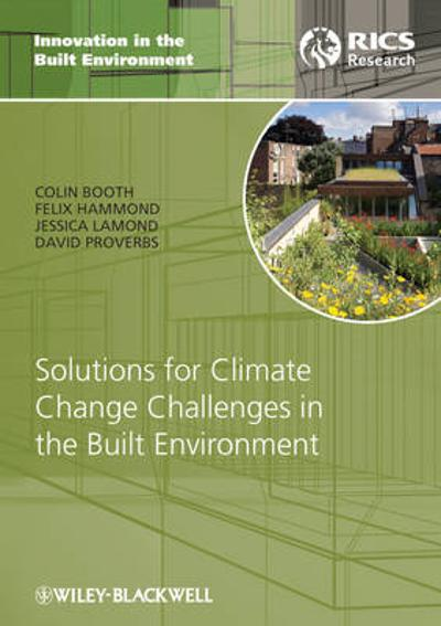 Solutions for Climate Change Challenges in the Built Environment - Colin A. Booth