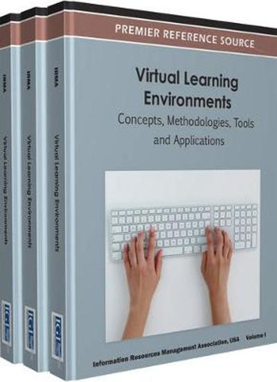 Virtual Learning Environments - Information Resources Management Association