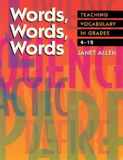Words Words Words - Teaching Vocabulary in Grades 4 - 12 - Janet Allen