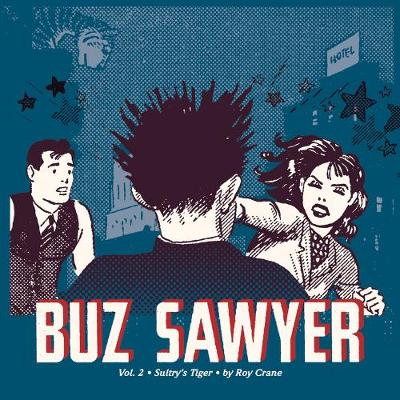 Buz Sawyer - Roy Crane