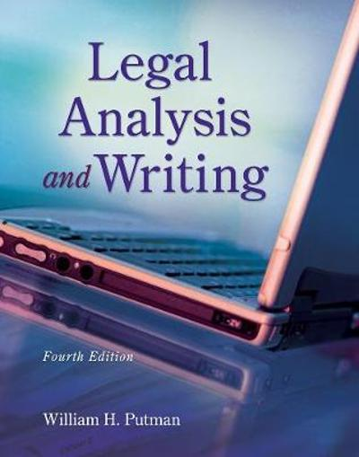 Legal Analysis and Writing - William Putman