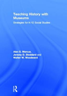 Teaching History with Museums - Alan S. Marcus