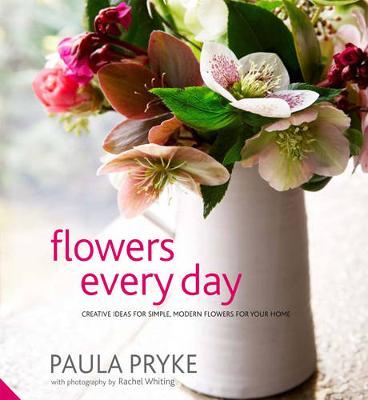 Flowers Every Day - Paula Pryke