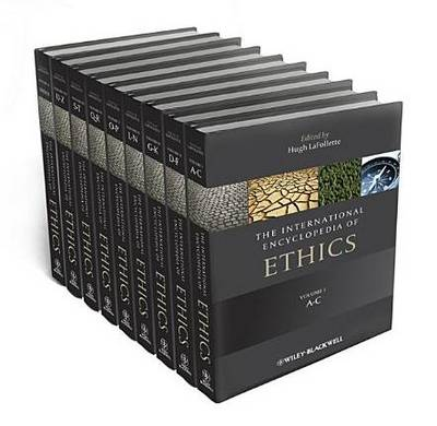 The International Encyclopedia of Ethics - Hugh LaFollette