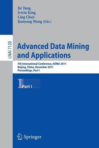 Advanced Data Mining and Applications - Jie Tang