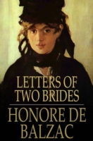 Letters of Two Brides - Honore de Balzac