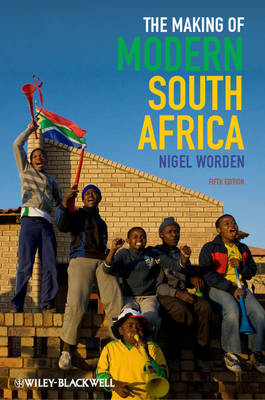 The Making of Modern South Africa - Nigel Worden