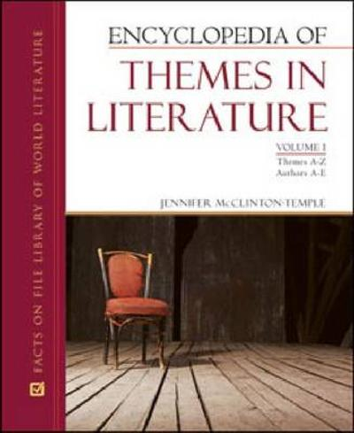 Encyclopedia of Themes in Literature - Jennifer McClinton-Temple