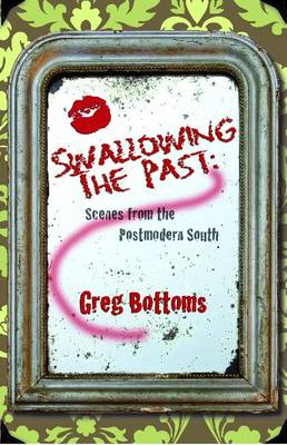 Swallowing the Past: - Greg Bottoms