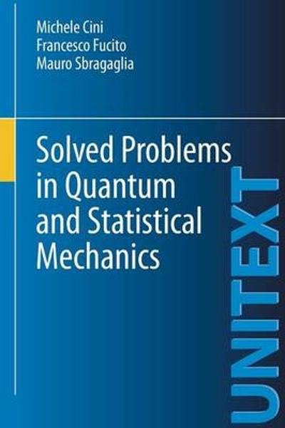 Solved Problems in Quantum and Statistical Mechanics - Michele Cini