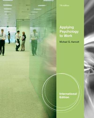 Applying Psychology to Work, International Edition - Michael G. Aamodt