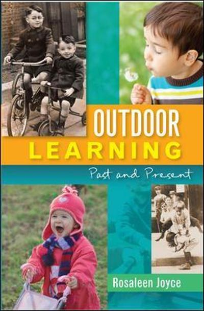 Outdoor Learning: Past and Present - Rosaleen Joyce