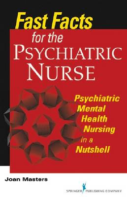 Fast Facts for the Psychiatric Nurse - Joan Masters