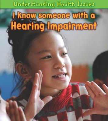 I Know Someone with a Hearing Impairment - Vic Parker