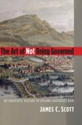 Art of Not Being Governed - James C. Scott