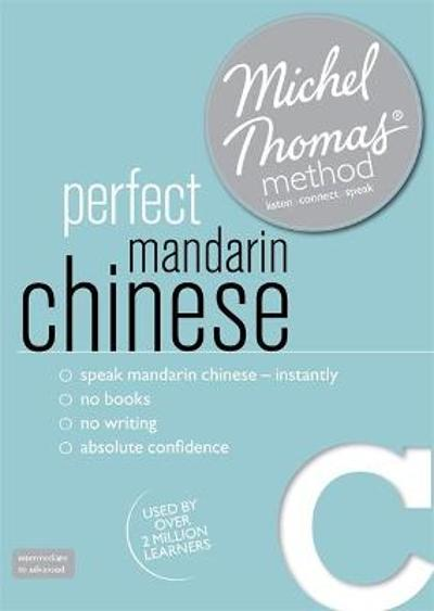 Perfect Mandarin Chinese Course: Learn Mandarin Chinese with the Michel Thomas Method - Harold Goodman