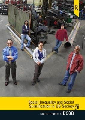Social Inequality and Social Stratification in U.S. Society - Christopher Bates Doob