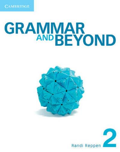 Grammar and Beyond Level 2 Student's Book and Workbook - Randi Reppen