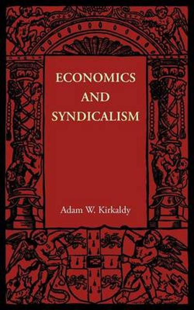 Economics and Syndicalism - Adam W. Kirkaldy