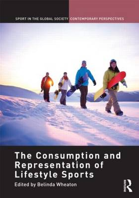 The Consumption and Representation of Lifestyle Sports - Belinda Wheaton