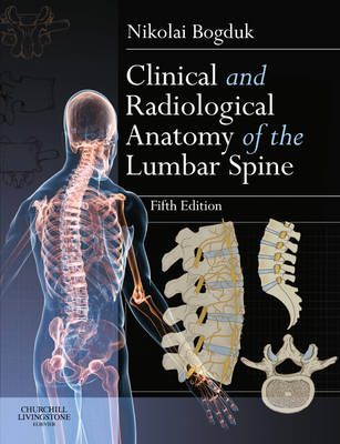 Clinical and Radiological Anatomy of the Lumbar Spine - Nikolai Bogduk