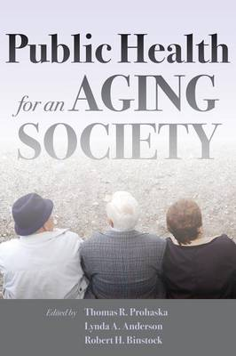 Public Health for an Aging Society - Thomas R. Prohaska