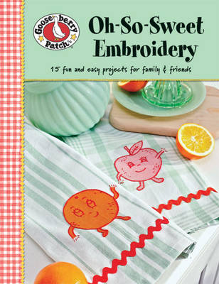 Gooseberry Patch: Oh-so-sweet Embroidery - Gooseberry Patch