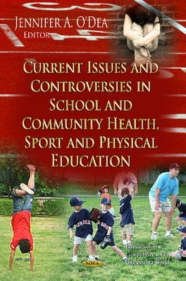 Current Issues & Controversies in School & Community Health, Sport & Physical Education - Jennifer A. O'Dea