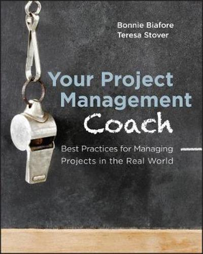 Your Project Management Coach - Bonnie Biafore