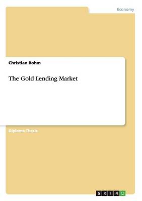 The Gold Lending Market - Christian Bohm