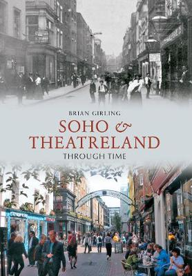 Soho & Theatreland Through Time - Brian Girling