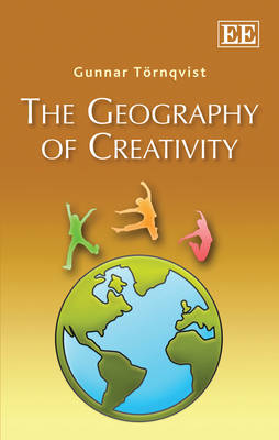 The Geography of Creativity - Gunnar Tornqvist