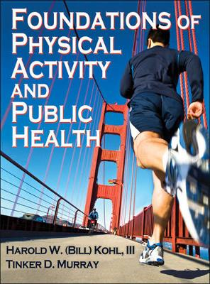Foundations of Physical Activity and Public Health - Bill Kohl