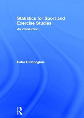 Statistics for Sport and Exercise Studies - Peter O'Donoghue