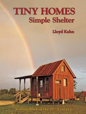 Tiny Homes - Lloyd Kahn