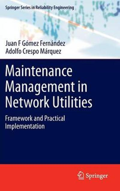 Maintenance Management in Network Utilities - Juan F Gomez Fernandez