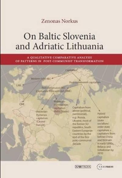 On Baltic Slovenia and Adriatic Lithuania - Zenonas Norkus