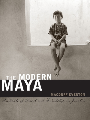 The Modern Maya - Macduff Everton