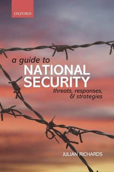 A Guide to National Security - Julian Richards