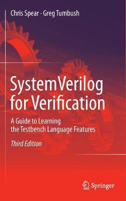 SystemVerilog for Verification - Chris Spear